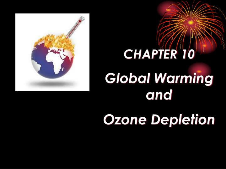ozone and global environmental politics Alternative theories of global environmental  'alternative theories of global environmental politics:  on the protection of the ozone layer and its.