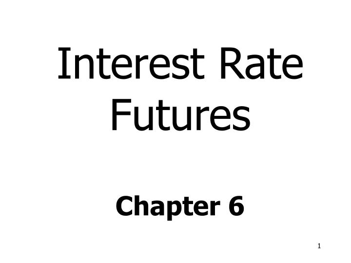 interest rate futures chapter 6 n.