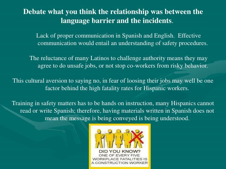 Debate what you think the relationship was between the language barrier and the incidents
