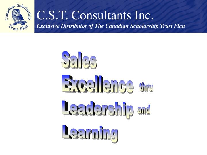 c s t consultants inc exclusive distributor of the canadian scholarship trust plan n.