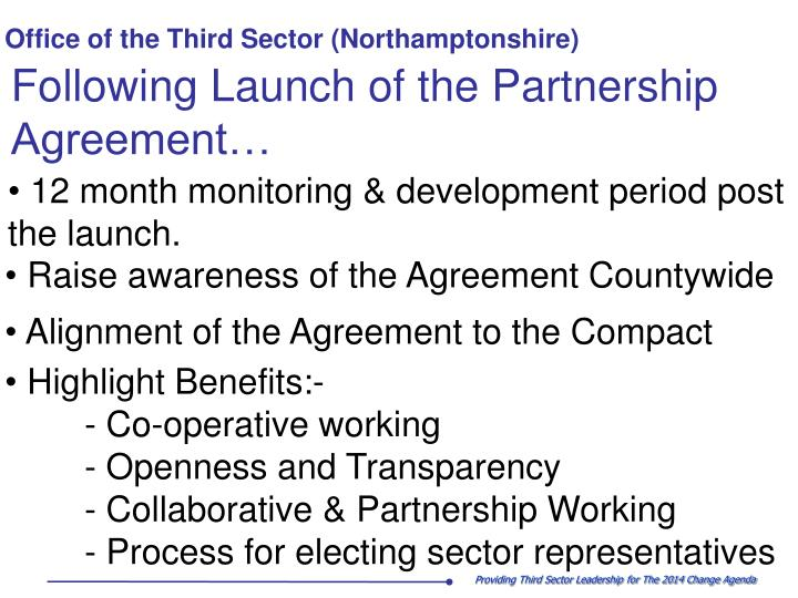 Following Launch of the Partnership Agreement…