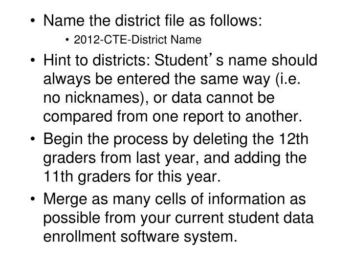Name the district file as follows:
