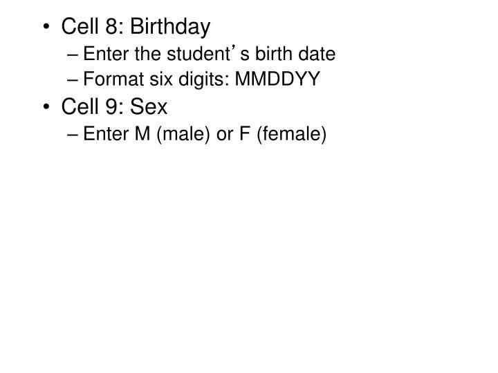 Cell 8: Birthday