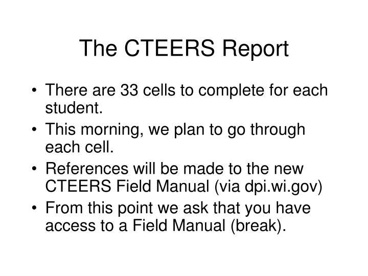 The CTEERS Report