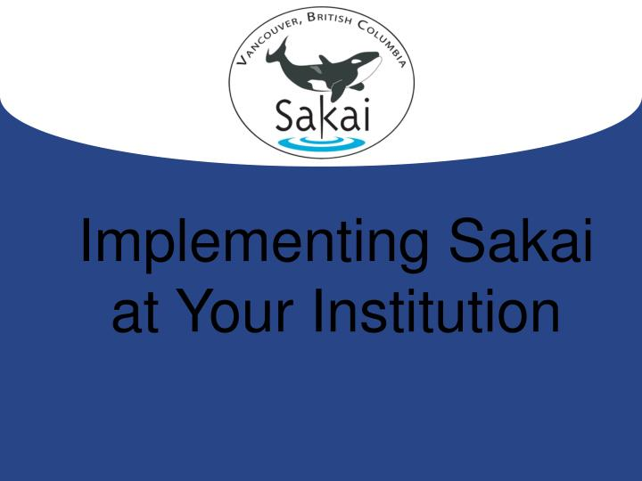 implementing sakai at your institution n.