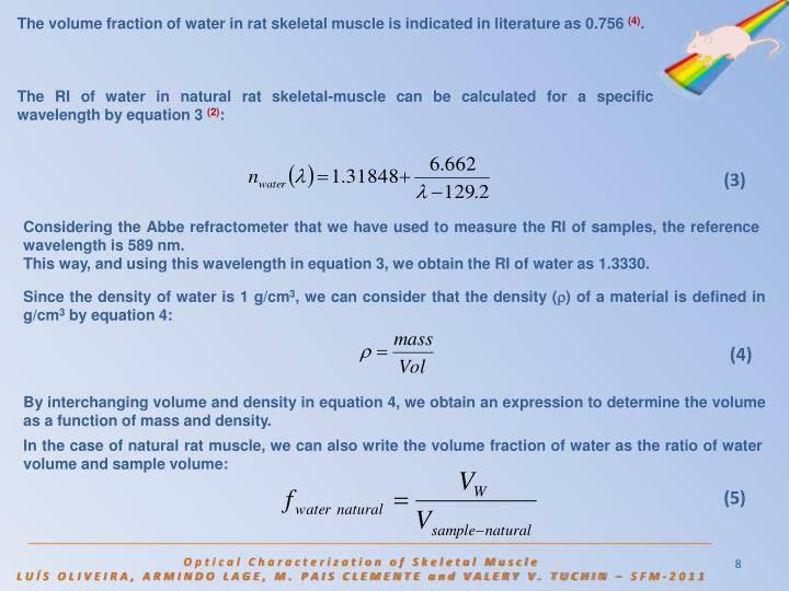 The volume fraction of water in rat skeletal muscle is indicated in literature as 0.756