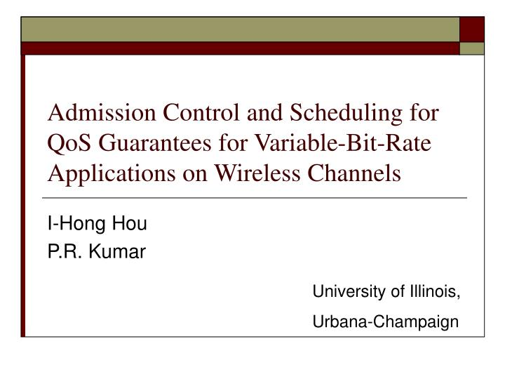 Admission Control and Scheduling for QoS Guarantees for Variable-Bit-Rate Applications on Wireless C...