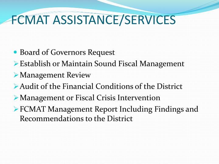 FCMAT ASSISTANCE/SERVICES