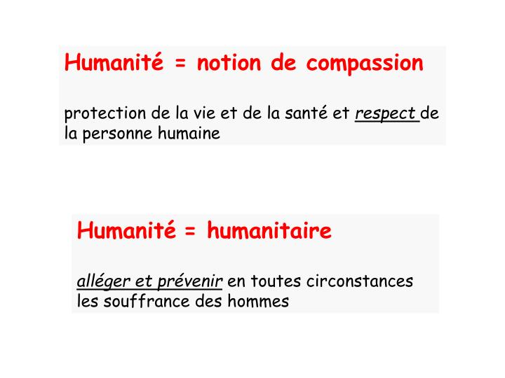 Humanité = notion de compassion