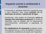 impacto social e ambiental enorme
