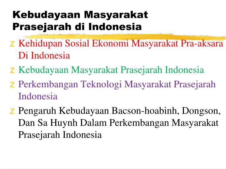 Kebudayaan masyarakat prasejarah di indonesia1