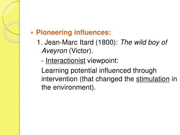 Pioneering influences: