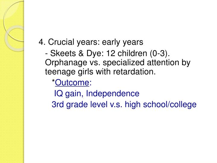 4. Crucial years: early years