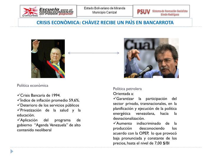 CRISIS ECONÒMICA: CHÀVEZ RECIBE UN PAÌS EN BANCARROTA