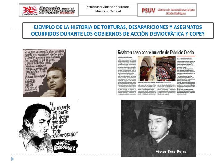 EJEMPLO DE LA HISTORIA DE TORTURAS, DESAPARICIONES Y ASESINATOS OCURRIDOS DURANTE LOS GOBIERNOS DE ACCIÒN DEMOCRÀTICA Y COPEY
