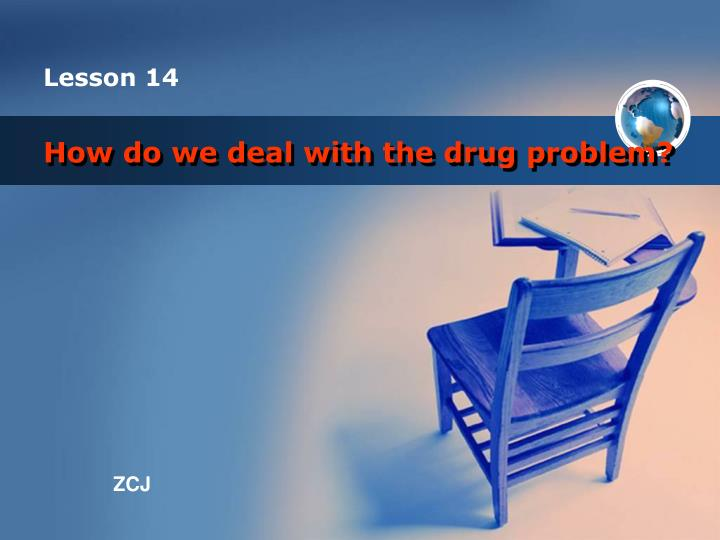 how do we deal with the drug problem n.