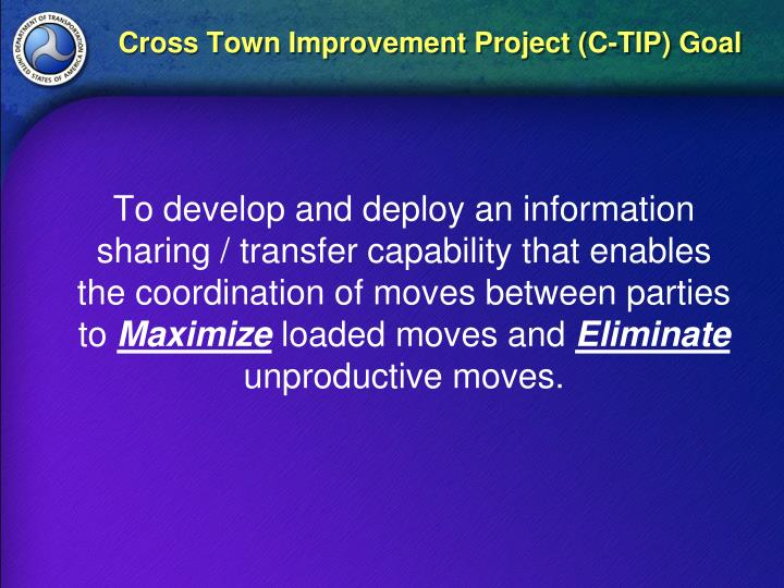 Cross Town Improvement Project (C-TIP) Goal