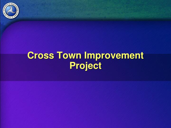 Cross town improvement project