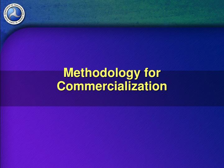 Methodology for Commercialization