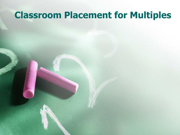 Classroom Placement for Multiples