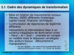 2 1 cadre des dynamiques de transformation