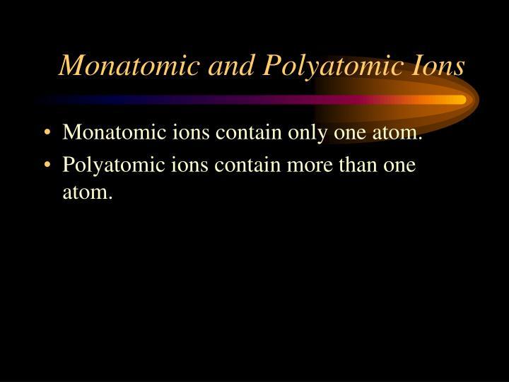 Monatomic and Polyatomic Ions