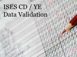 ises cd ye data validation