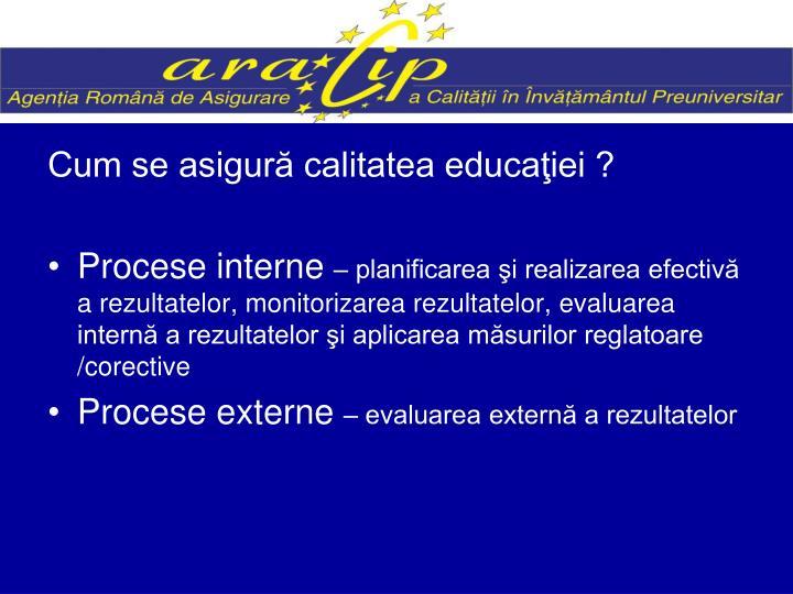 Cum se asigură calitatea educaţiei ?