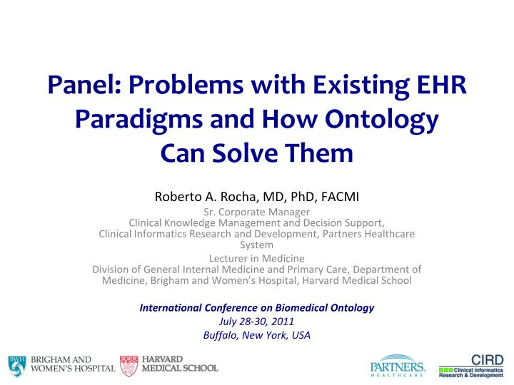 Panel problems with existing ehr paradigms and how ontology can solve them1