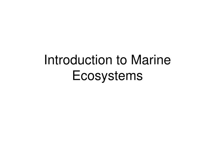 introduction to marine ecosystems n.