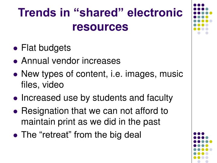 Trends in shared electronic resources1