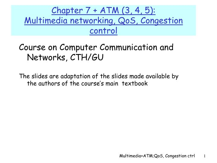 chapter 7 atm 3 4 5 multimedia networking qos congestion control n.