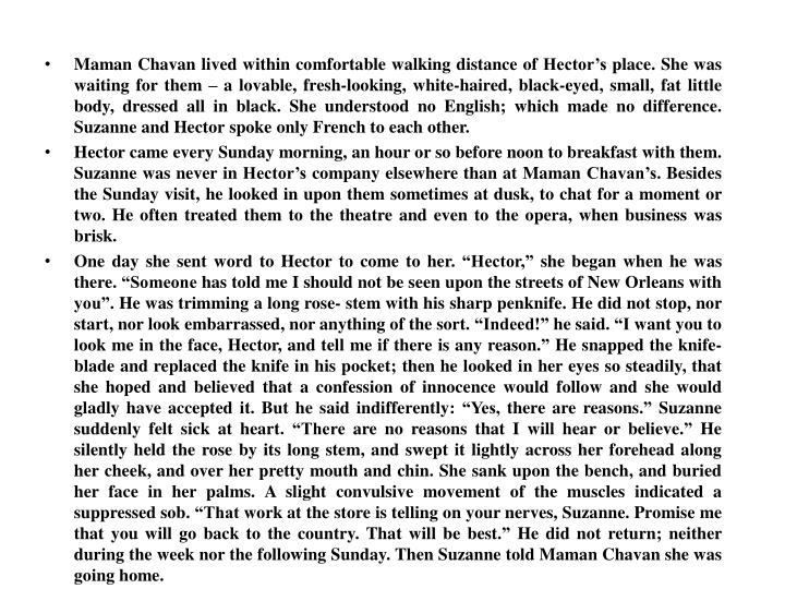 Maman Chavan lived within comfortable walking distance of Hector's place. She was waiting for them – a lovable, fresh-looking, white-haired, black-eyed, small, fat little body, dressed all in black. She understood no English; which made no difference. Suzanne and Hector spoke only French to each other.