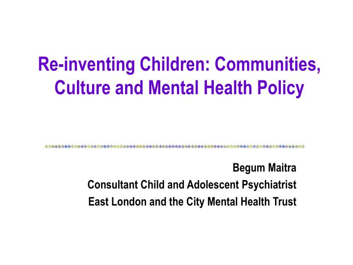 Re inventing children communities culture and mental health policy