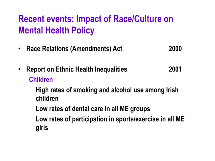 Recent events: Impact of Race/Culture on Mental Health Policy