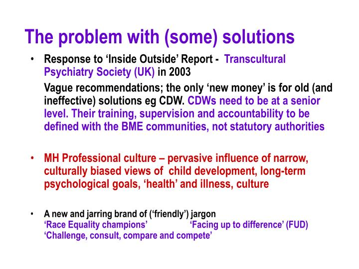 The problem with (some) solutions