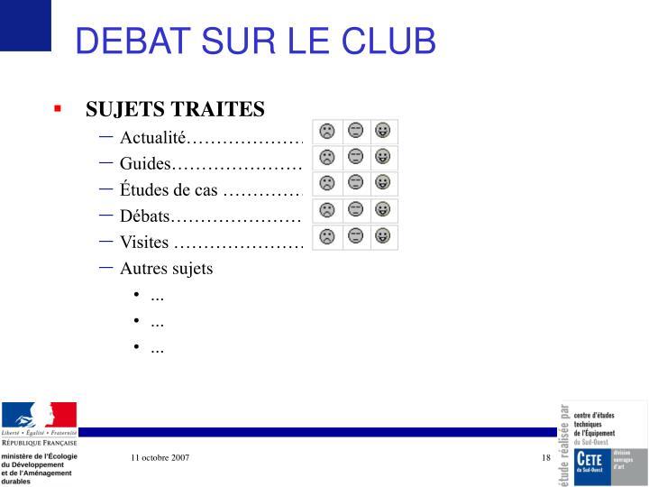 DEBAT SUR LE CLUB