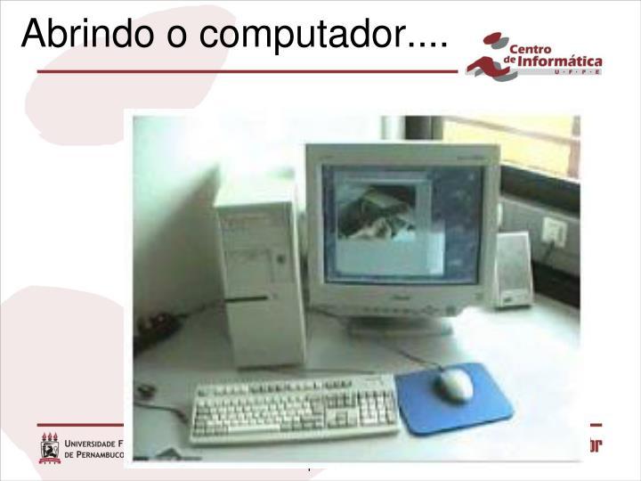 Abrindo o computador....