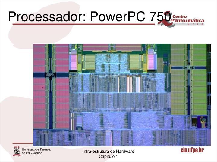 Processador: PowerPC 750