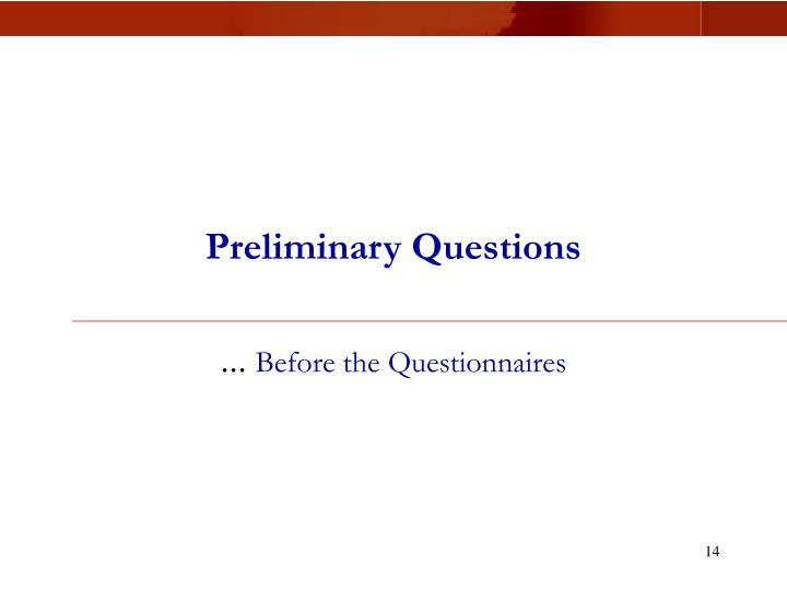 Preliminary Questions