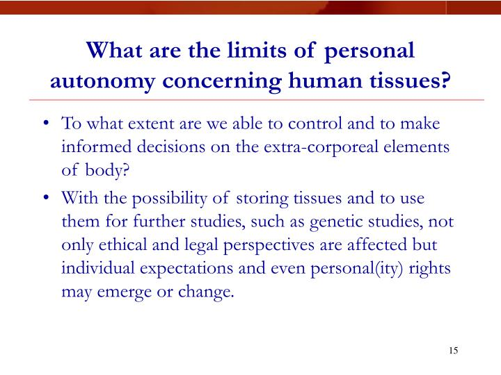What are the limits of personal autonomy concerning human tissues?