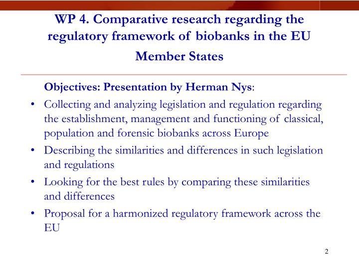 Wp 4 comparative research regarding the regulatory framework of biobanks in the eu member states