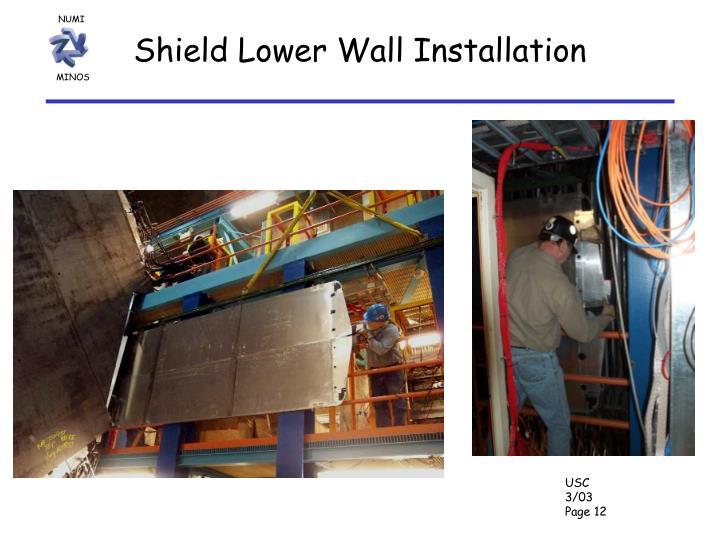Shield Lower Wall Installation
