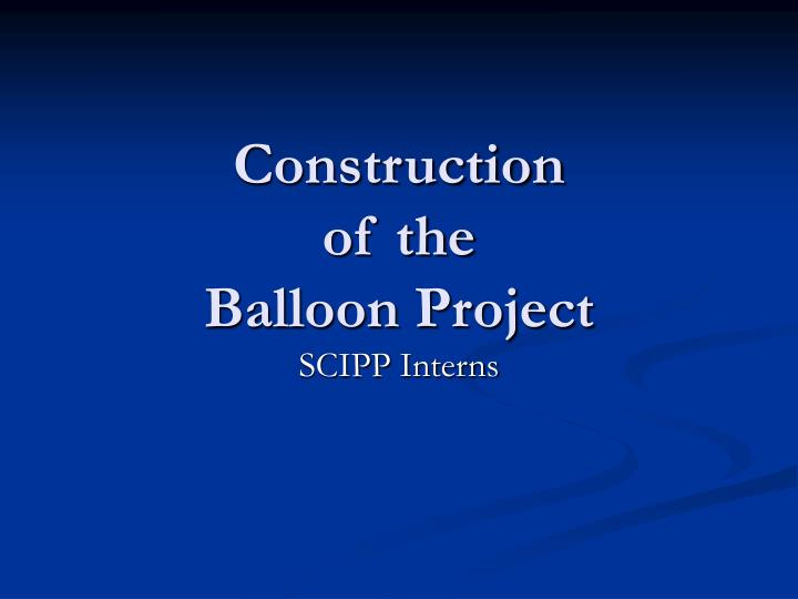 construction of the balloon project n.