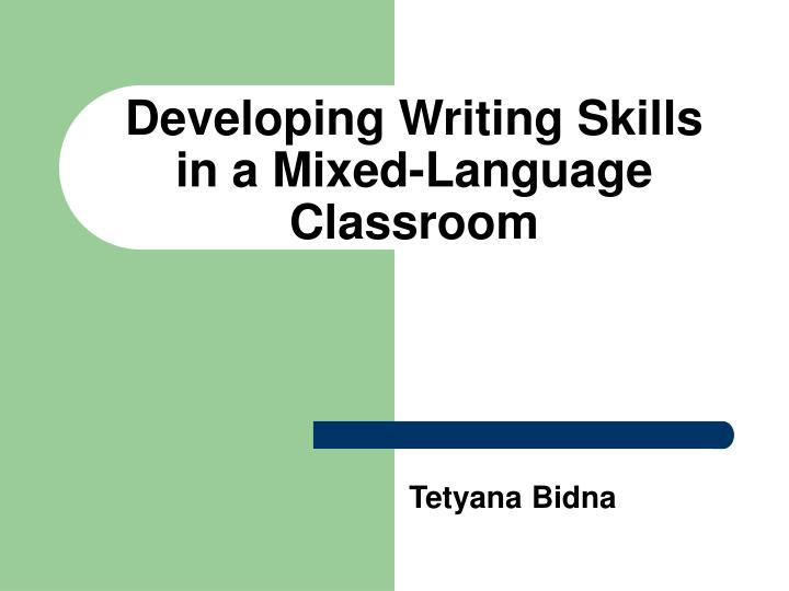 developing writing skills in a mixed language classroom n.