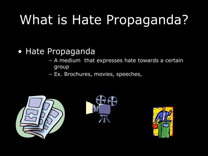 What is hate propaganda