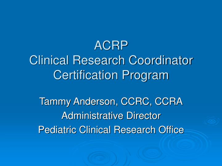 clinical research acrp certification coordinator program ppt ccrc powerpoint presentation skip overview