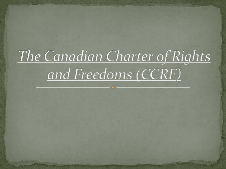 the canadian charter of rights and freedoms ccrf n.