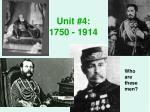 unit 4 1750 1914
