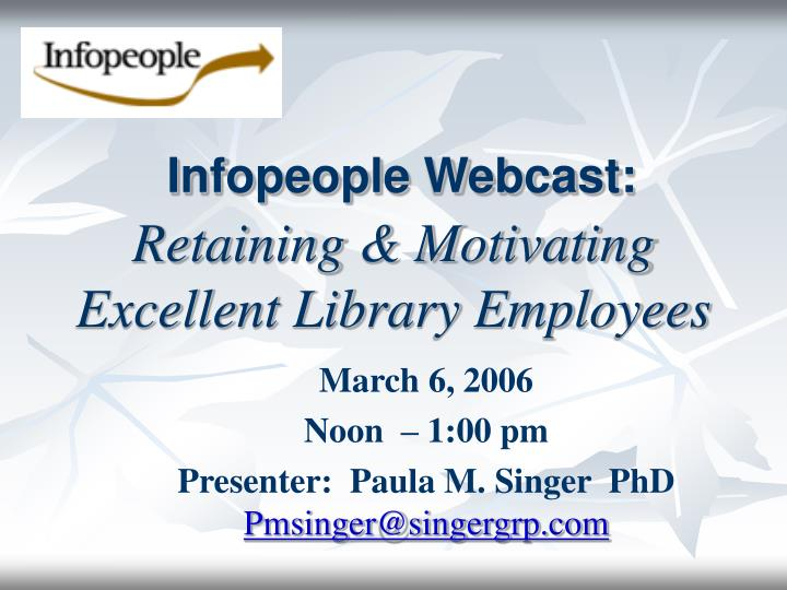 infopeople webcast retaining motivating excellent library employees n.